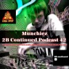2B Continued Podcast 42 - Munchiez - Presents and exposes the most creative artists of the Electronic Music Industry from Israel - Best Israeli Djs