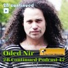Oded Nir 2B Continued Podcast 47